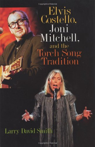 9780275973926: Elvis Costello, Joni Mitchell, and the Torch Song Tradition