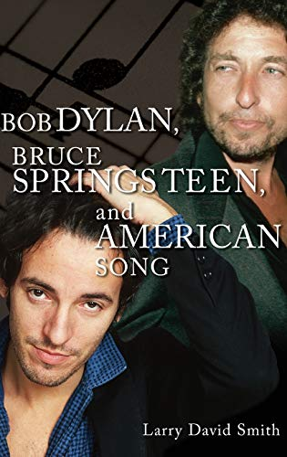 9780275973933: Bob Dylan, Bruce Springsteen, and American Song: