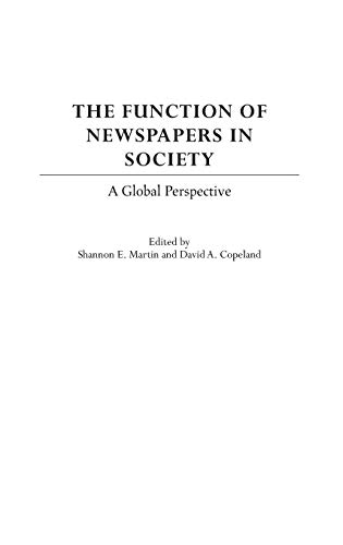 9780275973988: The Function of Newspapers in Society: A Global Perspective