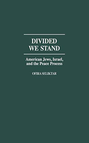 9780275974084: Divided We Stand: American Jews, Israel, and the Peace Process