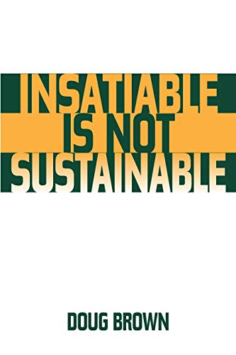 9780275974169: Insatiable Is Not Sustainable
