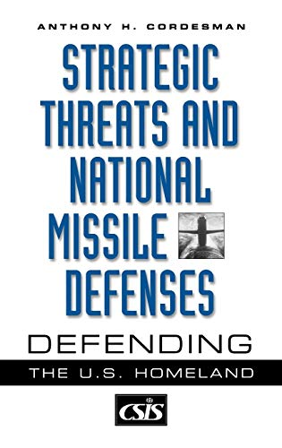 9780275974251: Strategic Threats and National Missile Defenses: Defending the U.S. Homeland (Praeger Security International)