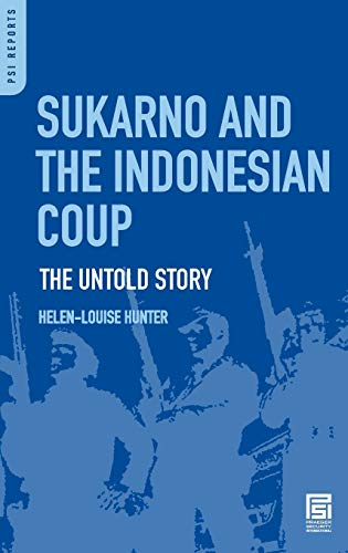 9780275974381: Sukarno and the Indonesian Coup: The Untold Story (Praeger Security International)