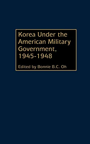 9780275974565: Korea Under the American Military Government, 1945-1948