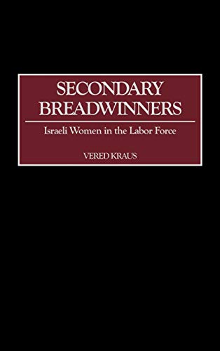 9780275974855: Secondary Breadwinners: Israeli Women in the Labor Force