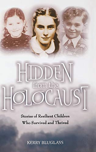 9780275974862: Hidden from the Holocaust: Stories of Resilient Children Who Survived and Thrived