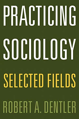 9780275975166: Practicing Sociology: Selected Fields