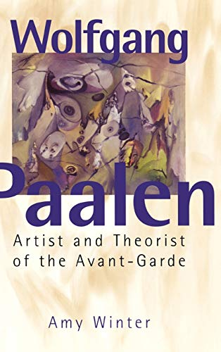 9780275975241: Wolfgang Paalen: Artist and Theorist of the Avant-Garde