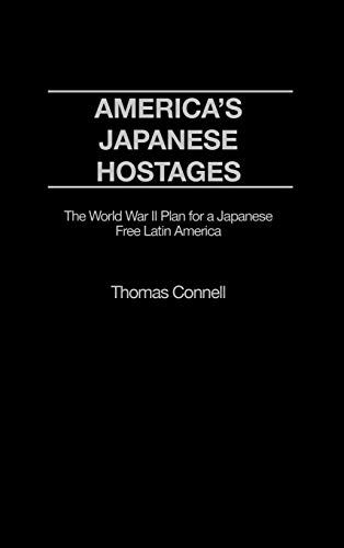 9780275975357: America's Japanese Hostages: Peruvian Japanese in the United States During World War Two (Praeger Studies on Ethnic and National Identities in Politics)