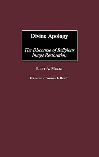 Divine Apology: The Discourse of Religious Image Restoration: Brett Miller