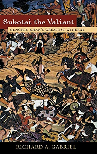9780275975821: Subotai the Valiant: Genghis Khan's Greatest General