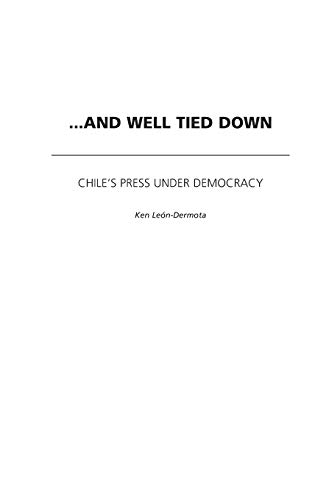9780275975906: ...And Well Tied Down: Chile's Press Under Democracy