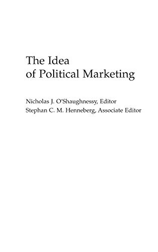 9780275975951: The Idea of Political Marketing: (Praeger Series in Political Communication)