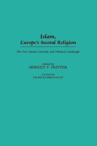 9780275976095: Islam, Europe's Second Religion: The New Social, Cultural, and Political Landscape