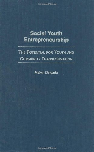 9780275976194: Social Youth Entrepreneurship: The Potential for Youth and Community Transformation