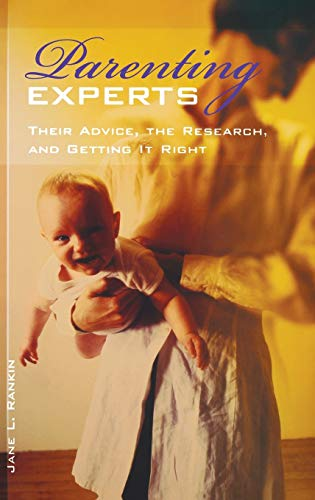 9780275976781: Parenting Experts: Their Advice, the Research, and Getting It Right