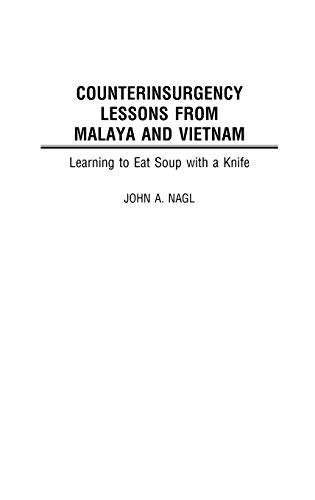 9780275976958: Counterinsurgency Lessons from Malaya and Vietnam: Learning to Eat Soup with a Knife