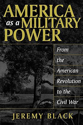 9780275977061: America as a Military Power, 1775-1865:
