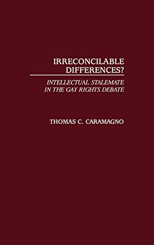 9780275977115: Irreconcilable Differences?: Intellectual Stalemate in the Gay Rights Debate