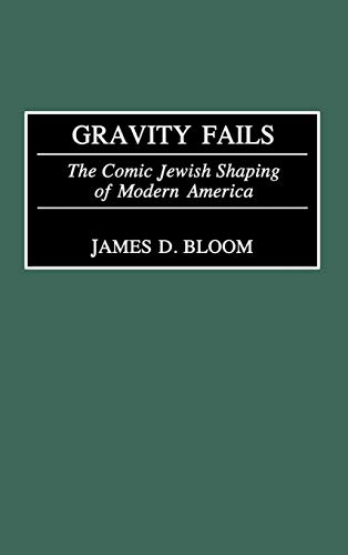 Gravity Fails: The Comic Jewish Shaping of Modern America