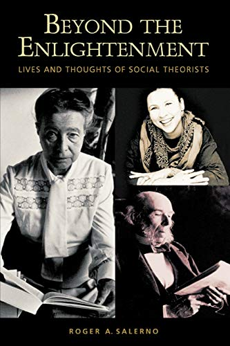 9780275977252: Beyond the Enlightenment: Lives and Thoughts of Social Theorists