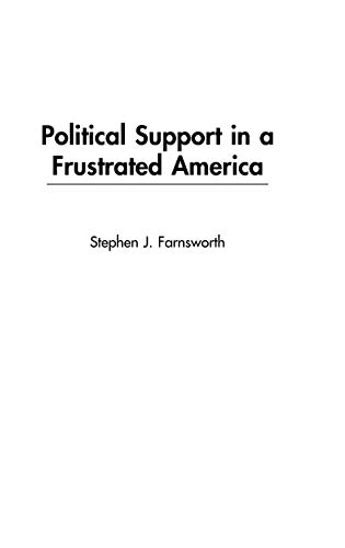 9780275977290: Political Support in a Frustrated America