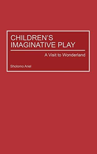 9780275977573: Children's Imaginative Play: A Visit to Wonderland (Child Psychology and Mental Health)