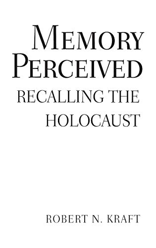 9780275977740: Memory Perceived: Recalling the Holocaust (Psychological Dimensions to War and Peace)