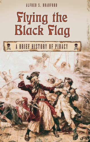 9780275977818: Flying the Black Flag: A Brief History of Piracy