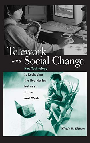 9780275978006: Telework and Social Change: How Technology Is Reshaping the Boundaries between Home and Work