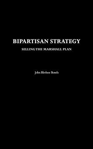 9780275978044: Bipartisan Strategy: Selling the Marshall Plan
