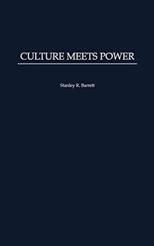 Culture Meets Power: Barrett, Stanley R.
