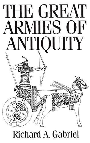 9780275978099: The Great Armies of Antiquity