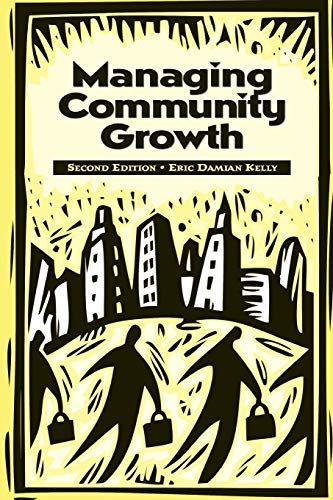 Managing Community Growth: Second Edition: Eric Damian Kelly