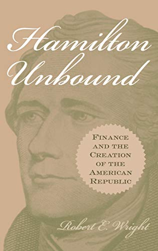 9780275978167: Hamilton Unbound: Finance and the Creation of the American Republic (Contributions in Economics and Economic History,)