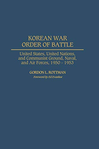 9780275978358: Korean War Order of Battle: United States, United Nations, and Communist Ground, Naval, and Air Forces, 1950-1953