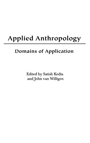9780275978419: Applied Anthropology: Domains of Application
