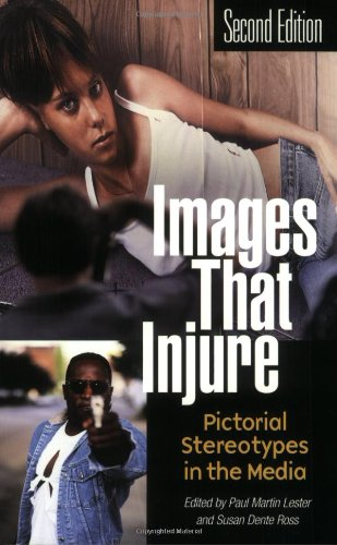 9780275978464: Images that Injure: Pictorial Stereotypes in the Media, 2nd Edition