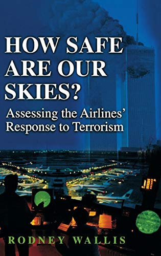 How Safe Are Our Skies?: Assessing the: Rodney Wallis