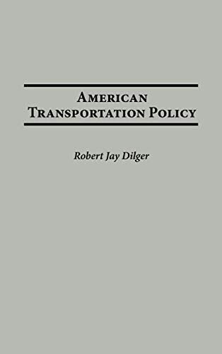 9780275978532: American Transportation Policy