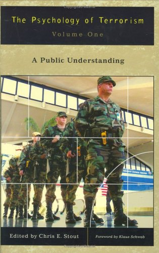 9780275978655: The Psychology of Terrorism: Volume I, A Public Understanding (Psychological Dimensions to War and Peace Series)