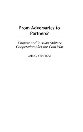 9780275978761: From Adversaries to Partners?: Chinese and Russian Military Cooperation after the Cold War (Perspectives on the Twentieth Century)
