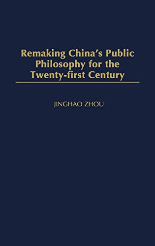 9780275978822: Remaking China's Public Philosophy for the Twenty-first Century