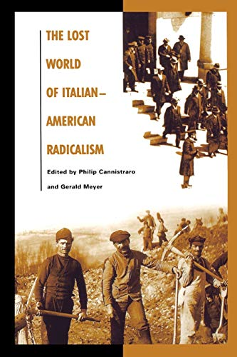 9780275978921: The Lost World of Italian-american Radicalism: Politics, Labor, and Culture