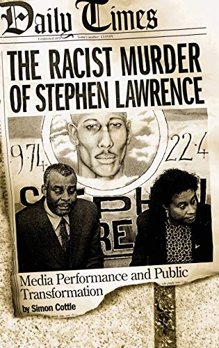 9780275979416: The Racist Murder of Stephen Lawrence: Media Performance and Public Transformation