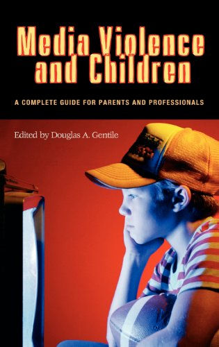 9780275979560: Media Violence and Children: A Complete Guide for Parents and Professionals (Advances in Applied Developmental Psychology)