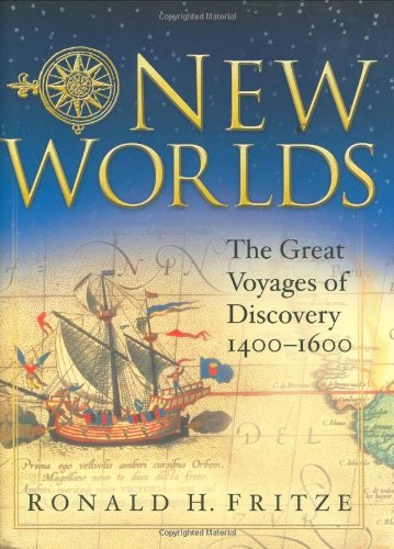 New Worlds: The Great Voyages of Discovery, 1400-1600