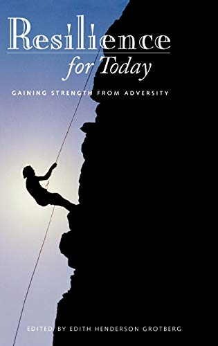 9780275979843: Resilience for Today: Gaining Strength from Adversity (Contemporary Psychology)