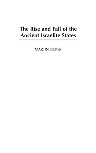 9780275980122: The Rise and Fall of the Ancient Israelite States