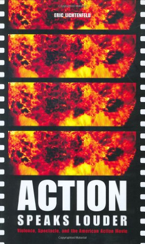9780275980542: Action Speaks Louder: Violence, Spectacle, and the American Action Movie